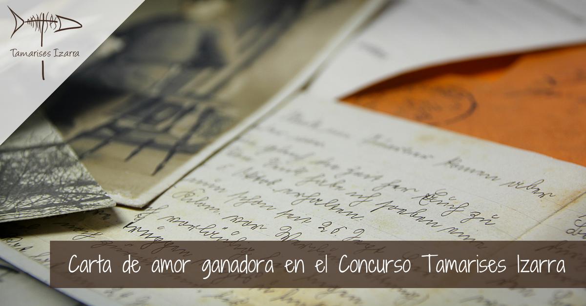 Carta de amor ganadora en el Concurso Tamarises Izarra